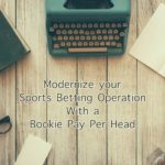 Modernize Your Sports Betting Operation with a Bookie Pay Per Head
